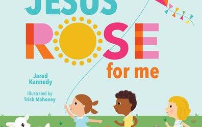 Jesus Rose for Me